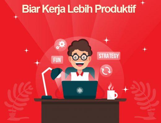 Biar Kerja Lebih Produktif