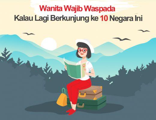 banner Feature - LIFESTYLE - Wanita Wajib Waspada Kalau Lagi Berkunjung ke 10 Negara Ini-100